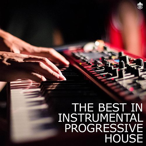The Best in Instrumental Progressive House de Various Artists