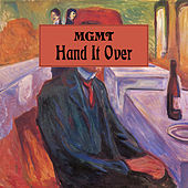 Hand It Over by MGMT