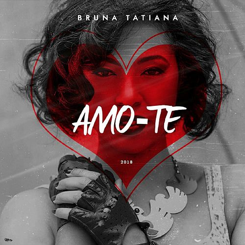 Amo-te von Bruna Tatiana