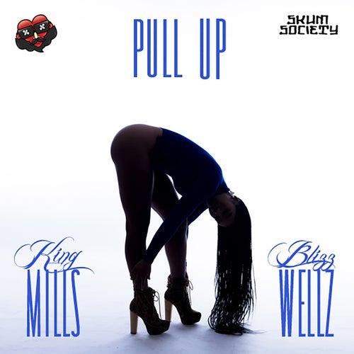 Pull Up (feat. King Mills) von Blizz Wellz