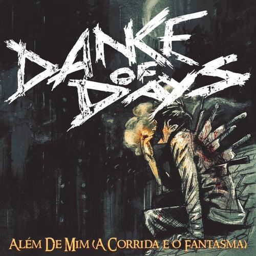 Além De Mim (A Corrida E O Fantasma) de Dance of Days