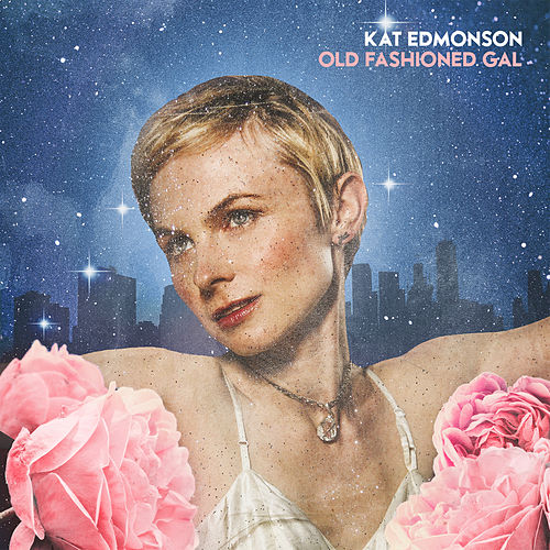 Old Fashioned Gal by Kat Edmonson