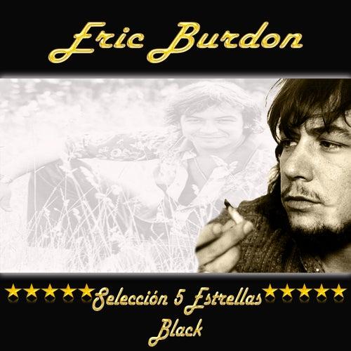 Eric Burdon, Selección 5 Estrellas Black de Eric Burdon