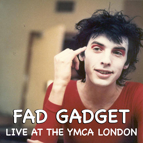 Fad Gadget Live At The YMCA London de Fad Gadget