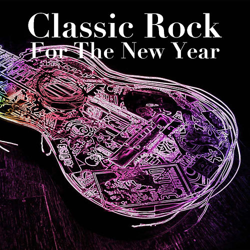 Classic Rock For The New Year by Various Artists