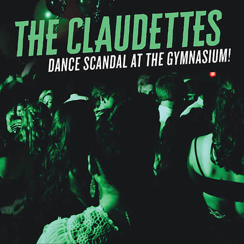 Dance Scandal At The Gymnasium! von The Claudettes