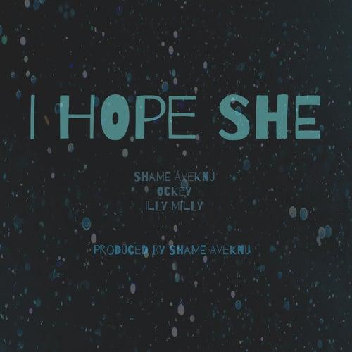 I Hope She... (feat. Ockey & Illy Milly) de ShaMe Aveknu