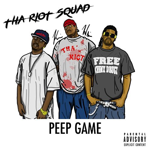 Peep Game de Tha Riot Squad