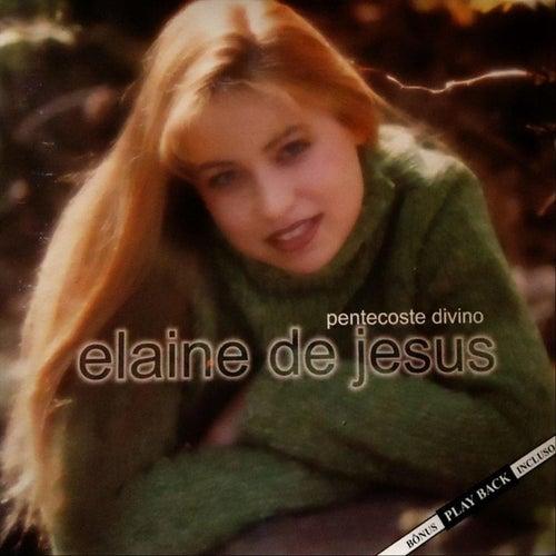 Pentecoste Divino de Elaine de Jesus
