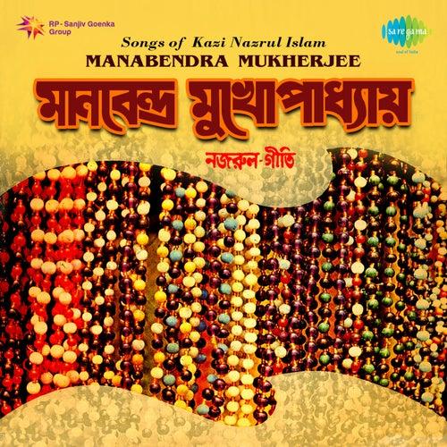 Songs of Kazi Nazrul Islam by Manabendra Mukherjee