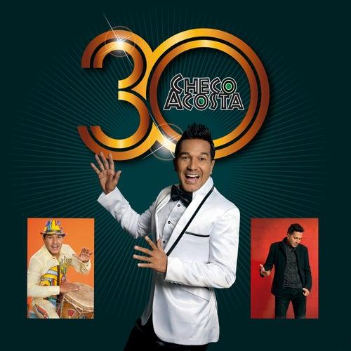 Checo Acosta 30 Aniversario de Checo Acosta
