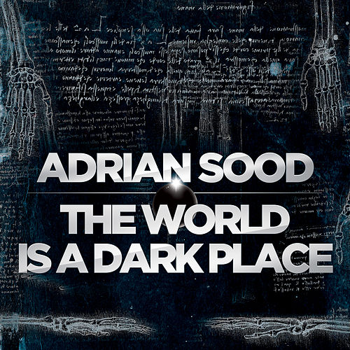 The World is a Dark Place by Adrian Sood