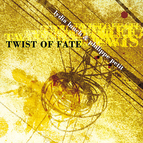 Twist of Fate by Lydia Lunch