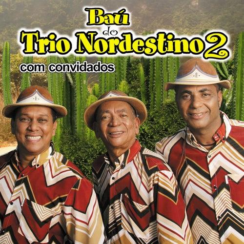 Baú do Trio Nordestino 2: com convidados von Trio Nordestino
