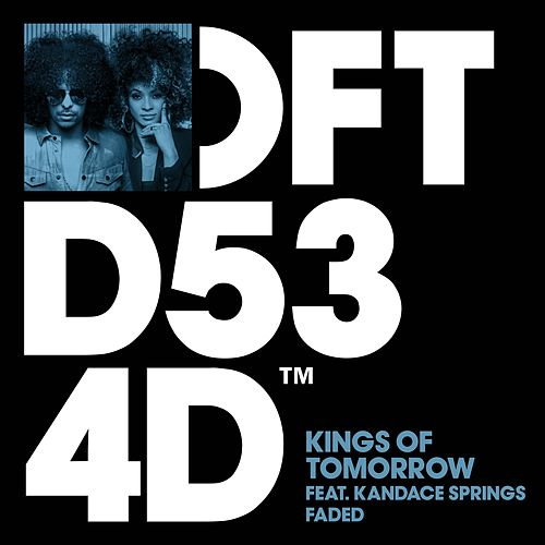 Faded (feat. Kandace Springs) by Kings Of Tomorrow