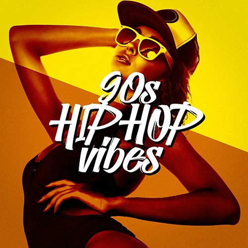 90s Hip-Hop Vibes by Various Artists