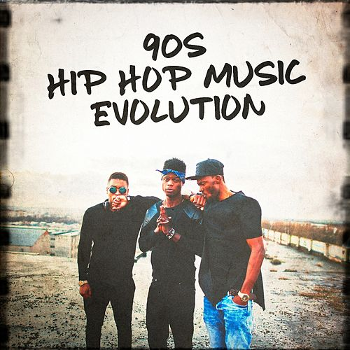 90s Hip Hop Music Evolution by Various Artists