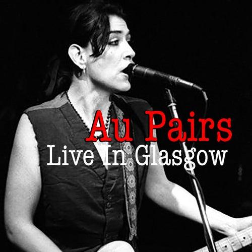 Au Pairs Live In Glasgow de Au Pairs
