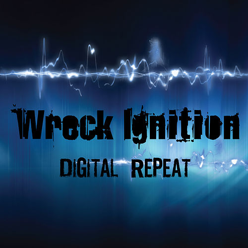 Digital Repeat by Wreck Ignition
