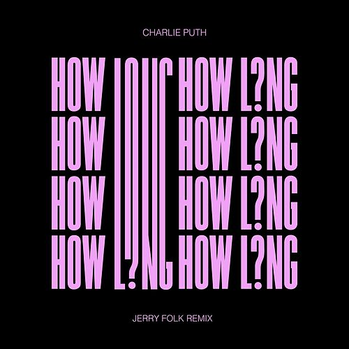 How Long (Jerry Folk Remix) by Charlie Puth
