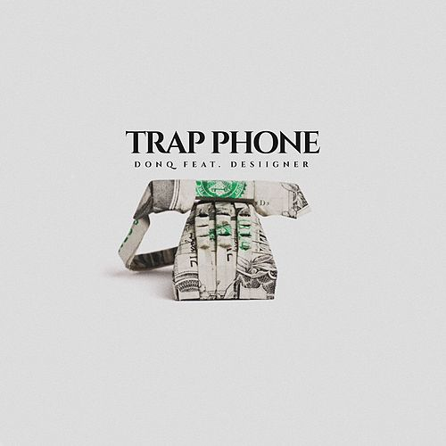 Trap Phone (feat. Desiigner) by Don Q
