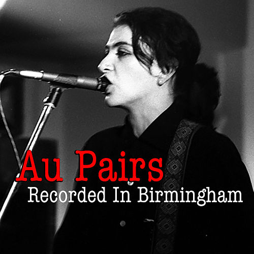 Au Pairs Recorded In Birmingham de Au Pairs