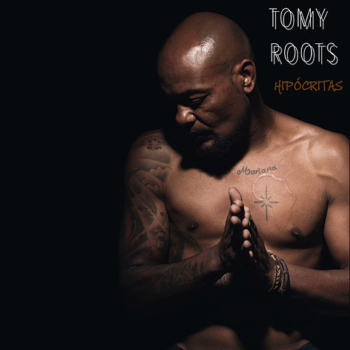 Hipócritas by Tomy Roots