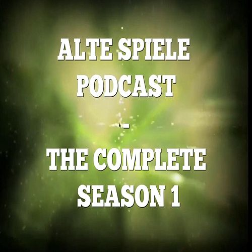 Alte Spiele Podcast: The Complete Season 1 von DJ Kaito