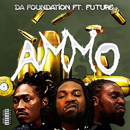 Ammo (feat. Future) by Da Foundation
