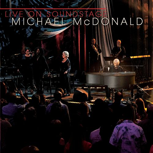 Live on Soundstage by Michael McDonald