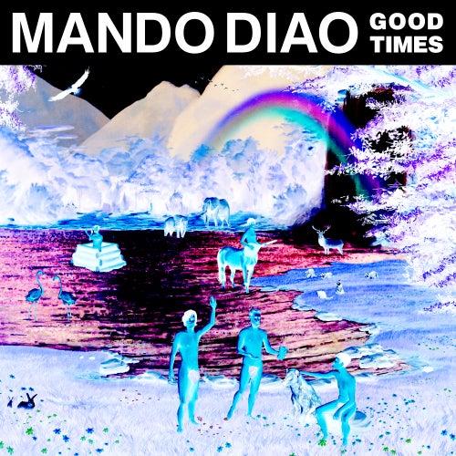 Good Times (Remix EP) de Mando Diao