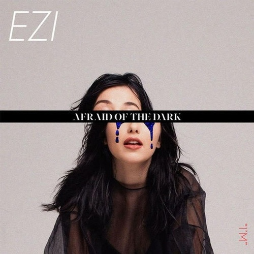 Afraid Of The Dark Ep von Ezi