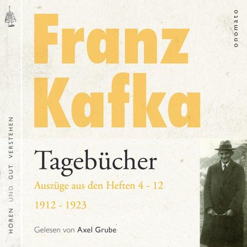 Franz Kafka − Tagebücher (Auszüge aus den Tagebüchern Heft 5−12 von 1912−1923. Eine Textauswahl mit kurzen Klang- Und Musiksequenzen.) von Franz Kafka