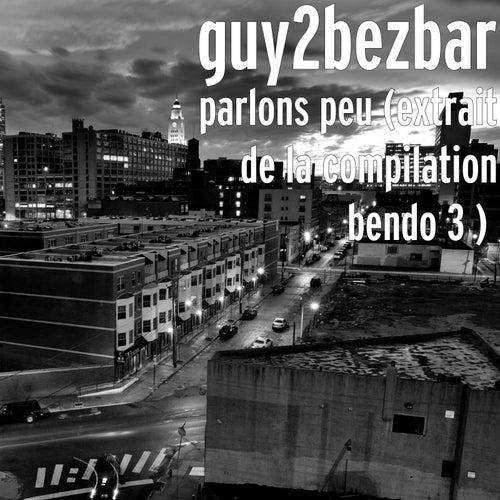 Parlons Peu (Extrait De La Compilation Bendo 3 ) de Guy2bezbar