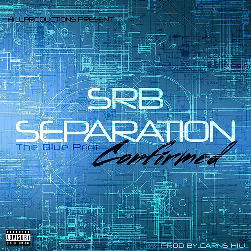 Srb Separation Confirmed (The Blue Print) von Carns Hill