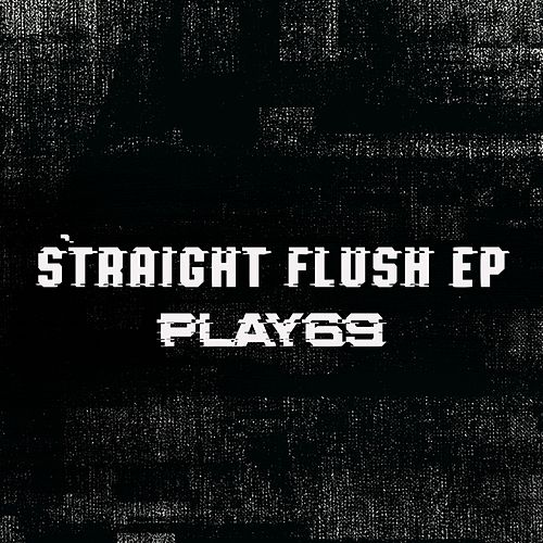 Straight Flush EP by Play69