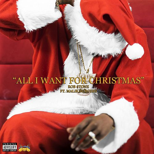 All I Want for Christmas (feat. Malik Burgers) von Rob $Tone