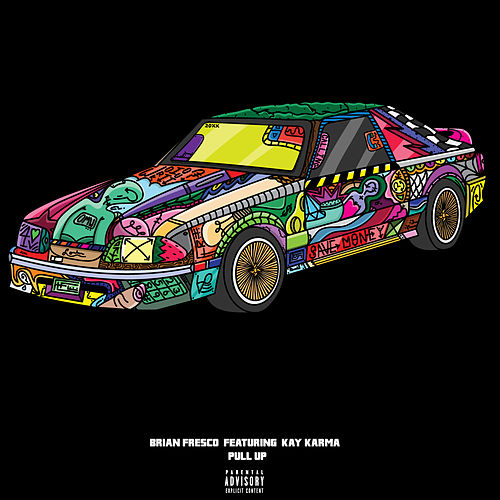 Pull Up (feat. Kay Karma) von Brian Fresco