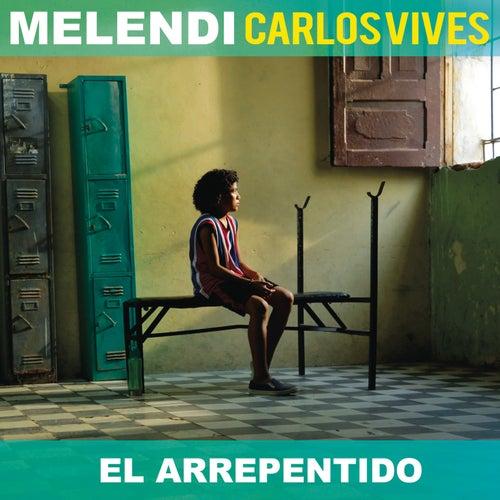 El Arrepentido von Melendi & Carlos Vives