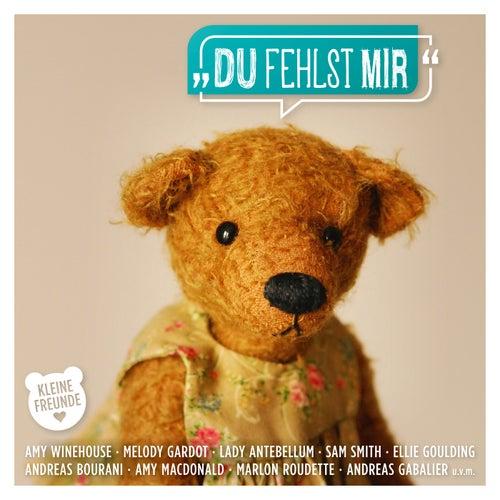 Kleine Freunde - Du fehlst mir von Various Artists