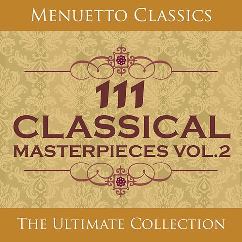111 Classical Masterpieces, Vol. 2 by Various Artists
