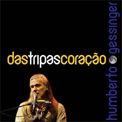 Das Tripas Coração by Humberto Gessinger