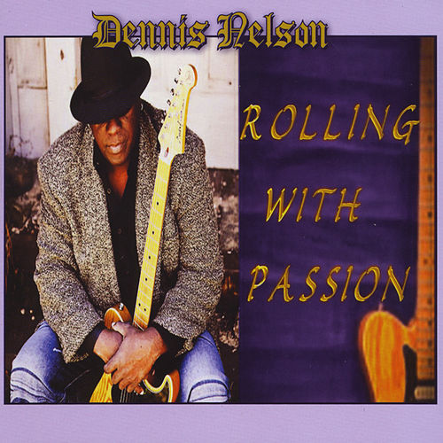 Rolling with Passion de Dennis Nelson
