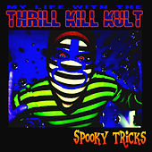 Spooky Tricks by My Life with the Thrill Kill Kult