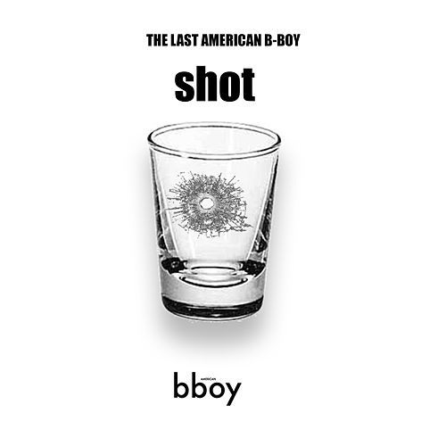 Shot von The Last American B-Boy
