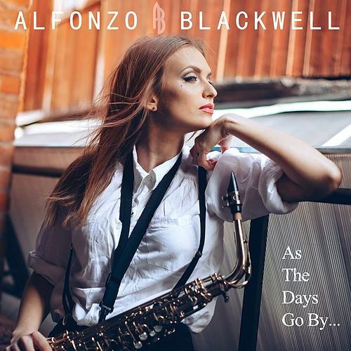 As the Days Go by... by Alfonzo Blackwell