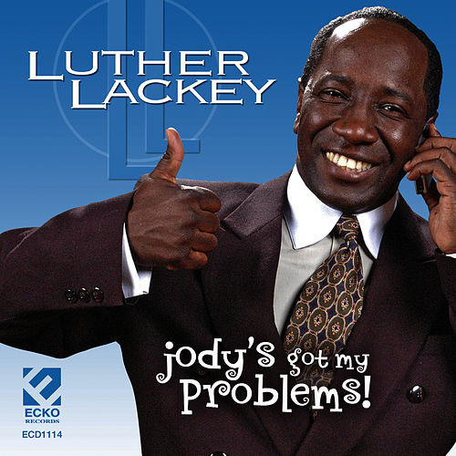 Jody's Got My Problems de Luther Lackey