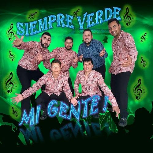 Mi Gente! de Siempre Verde!!!
