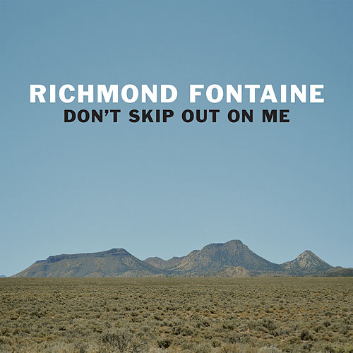 Don't Skip out on Me by Richmond Fontaine