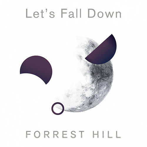 Let's Fall Down by Forrest Hill